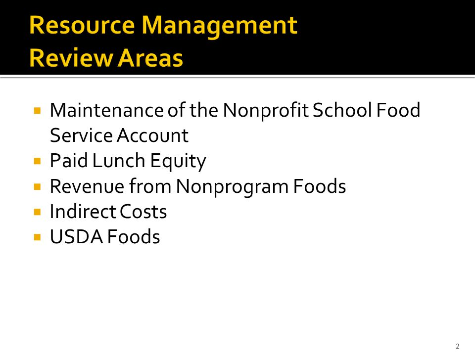  Maintenance of the Nonprofit School Food Service Account  Paid Lunch Equity  Revenue from Nonprogram Foods  Indirect Costs  USDA Foods 2