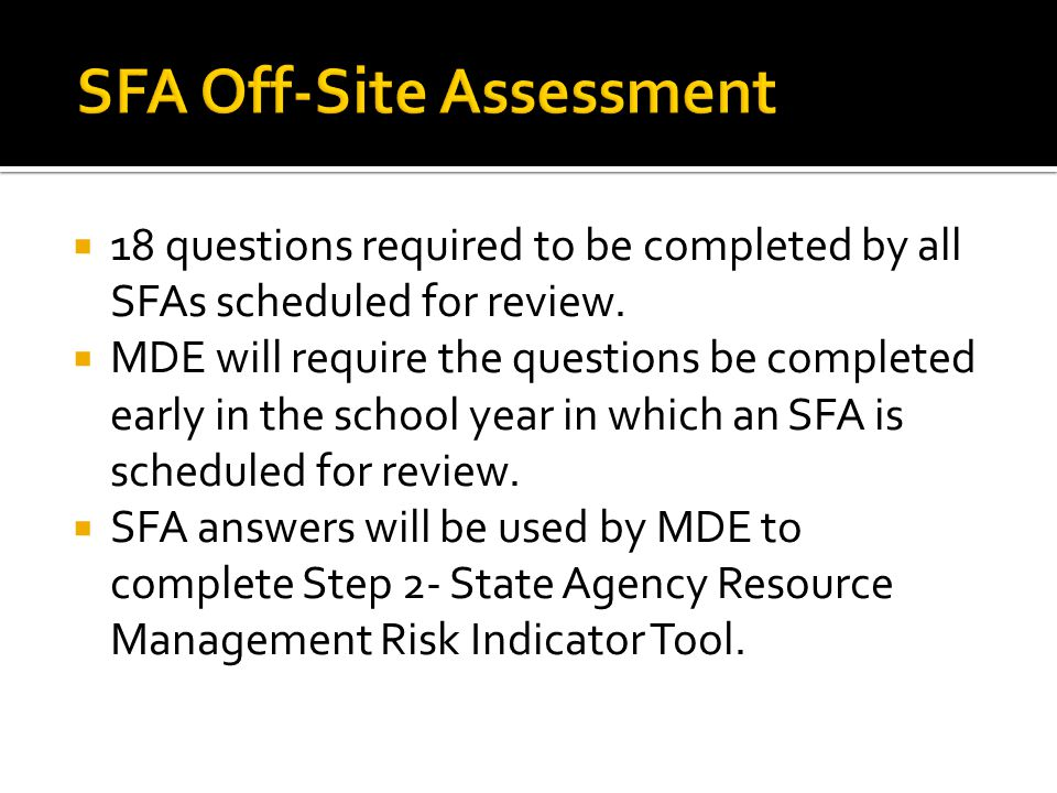  18 questions required to be completed by all SFAs scheduled for review.