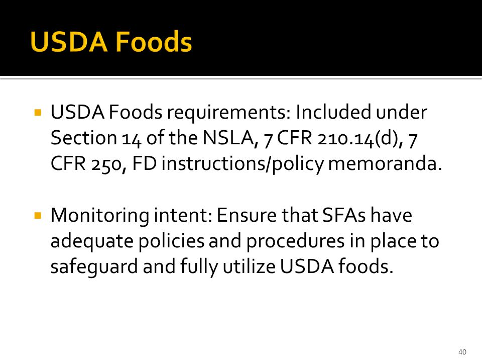  USDA Foods requirements: Included under Section 14 of the NSLA, 7 CFR 210.14(d), 7 CFR 250, FD instructions/policy memoranda.