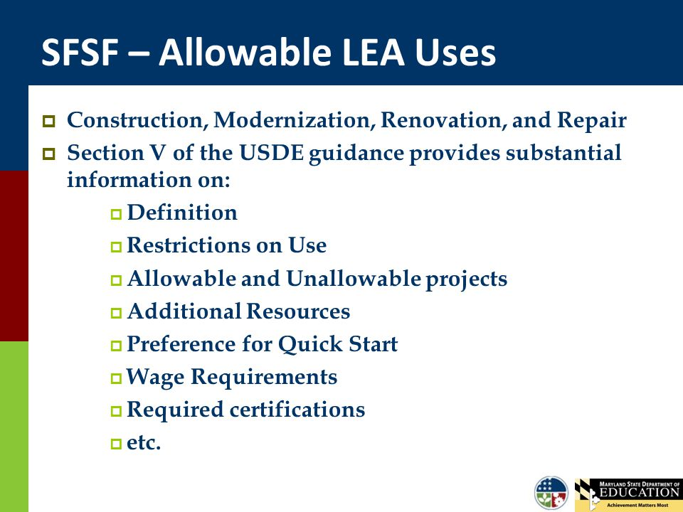 SFSF – Allowable LEA Uses  Construction, Modernization, Renovation, and Repair  Section V of the USDE guidance provides substantial information on: