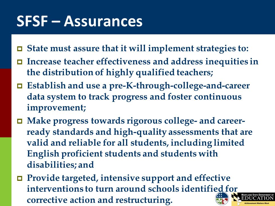 SFSF – Assurances  State must assure that it will implement strategies to:  Increase teacher effectiveness and address inequities in the distributio