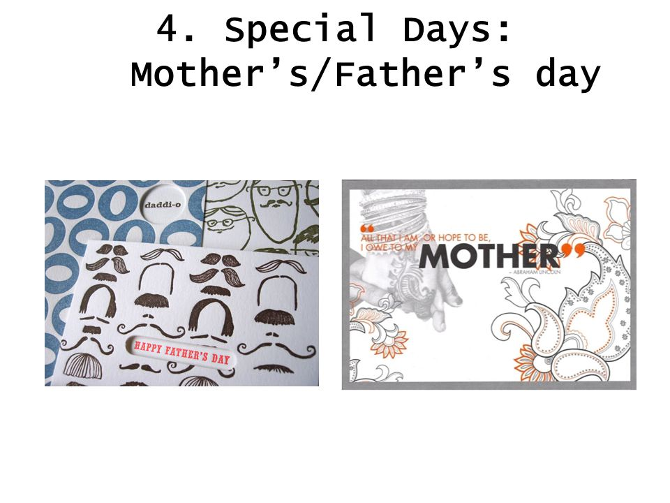 4. Special Days: Mother's/Father's day