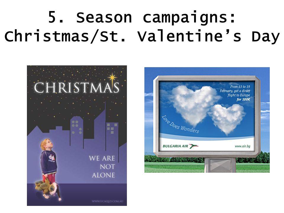 5. Season campaigns: Christmas/St. Valentine's Day