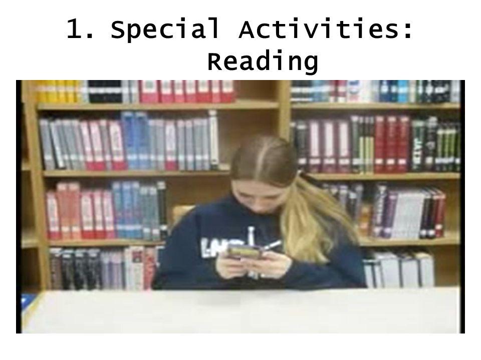 pecial Activities: Reading