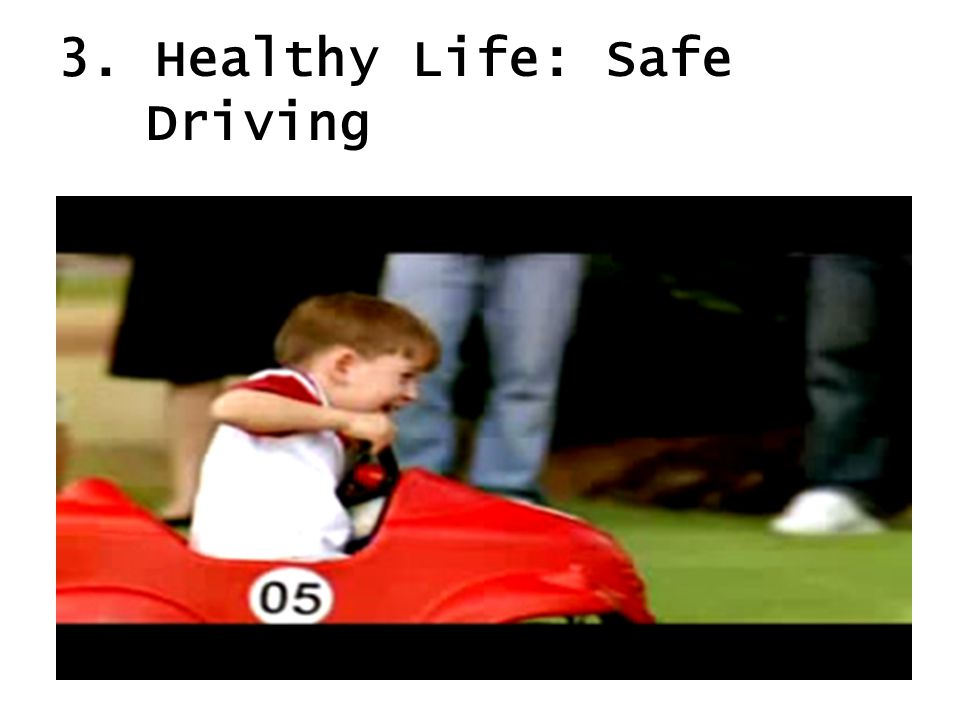 3. Healthy Life: Safe Driving