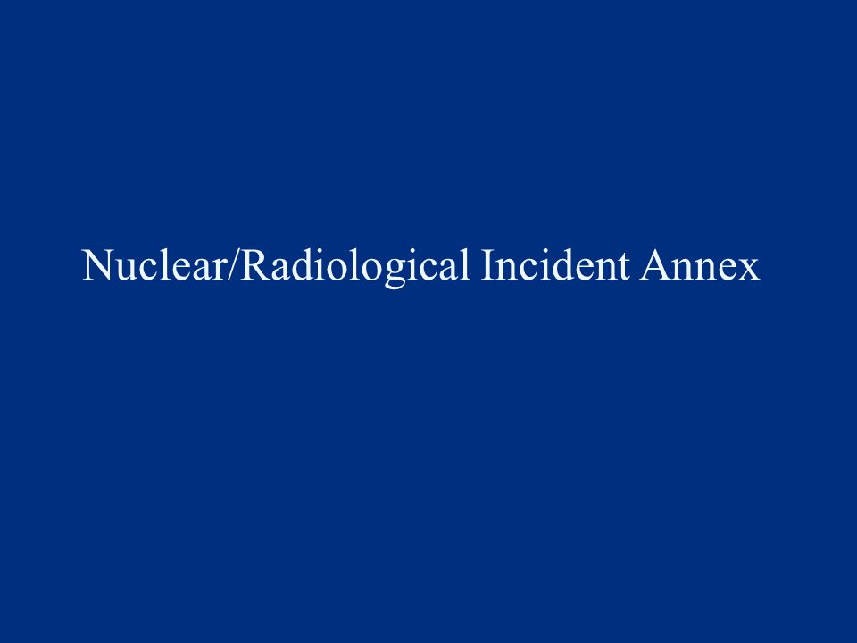 Nuclear/Radiological Incident Annex