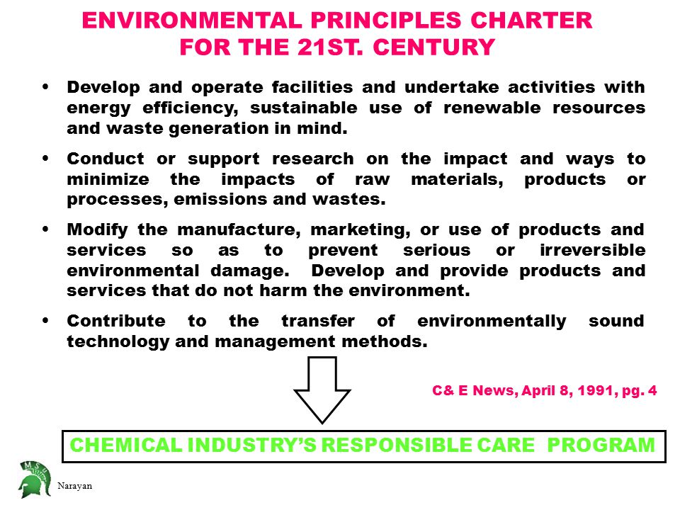 Narayan ENVIRONMENTAL PRINCIPLES CHARTER FOR THE 21ST. CENTURY Develop and operate facilities and undertake activities with energy efficiency, sustain