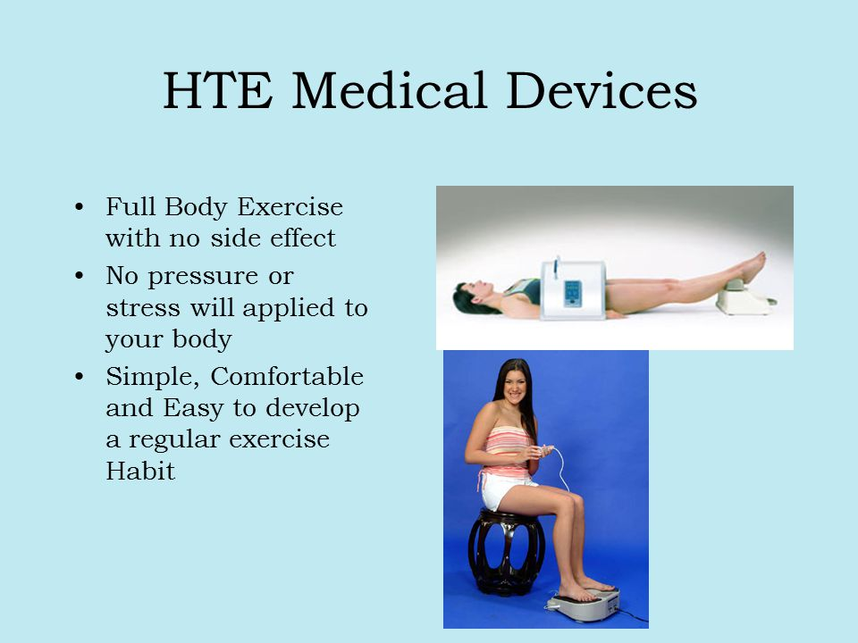 HTE Medical Devices Full Body Exercise with no side effect No pressure or stress will applied to your body Simple, Comfortable and Easy to develop a r