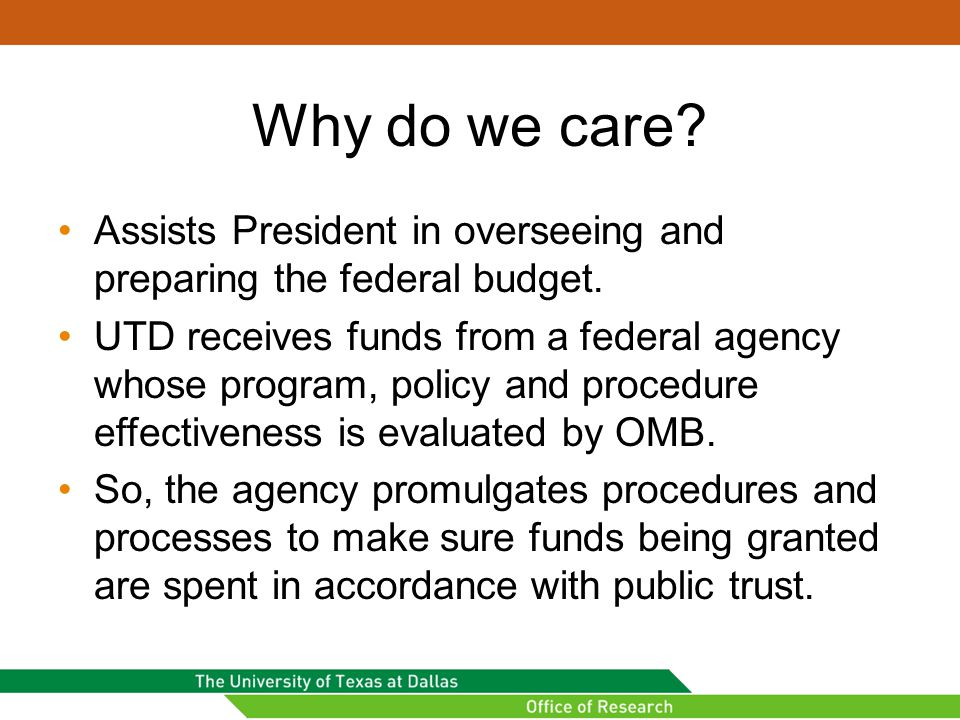 Why do we care. Assists President in overseeing and preparing the federal budget.
