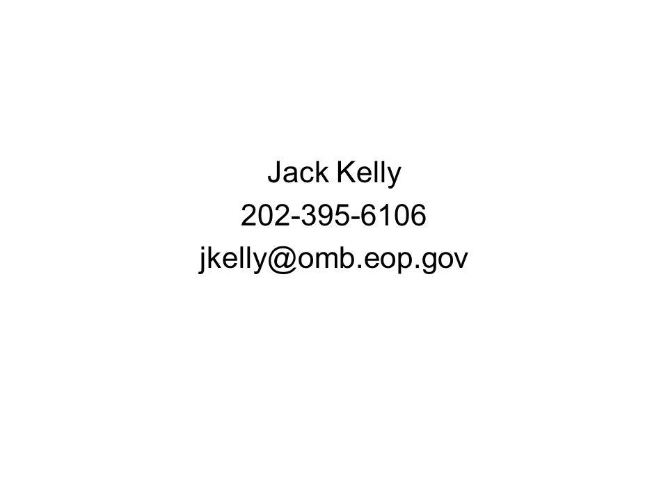 Jack Kelly 202-395-6106 jkelly@omb.eop.gov