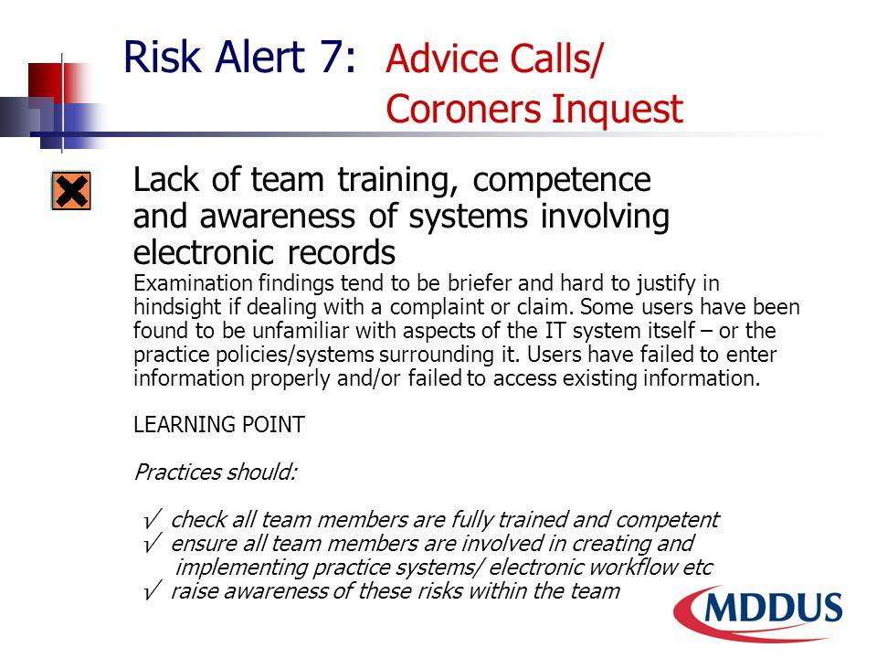 Risk Alert 7: Advice Calls/ Coroners Inquest 7.