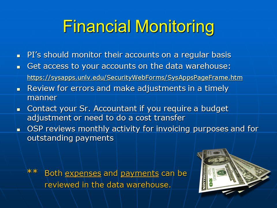 Financial Monitoring PI's should monitor their accounts on a regular basis PI's should monitor their accounts on a regular basis Get access to your ac
