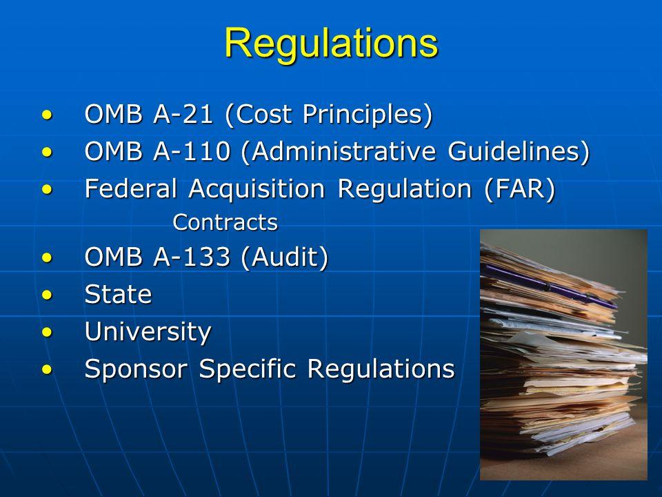 Regulations OMB A-21 (Cost Principles)OMB A-21 (Cost Principles) OMB A-110 (Administrative Guidelines)OMB A-110 (Administrative Guidelines) Federal Ac