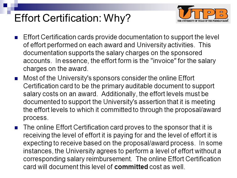 Effort Certification: Why? Effort Certification cards provide documentation to support the level of effort performed on each award and University acti