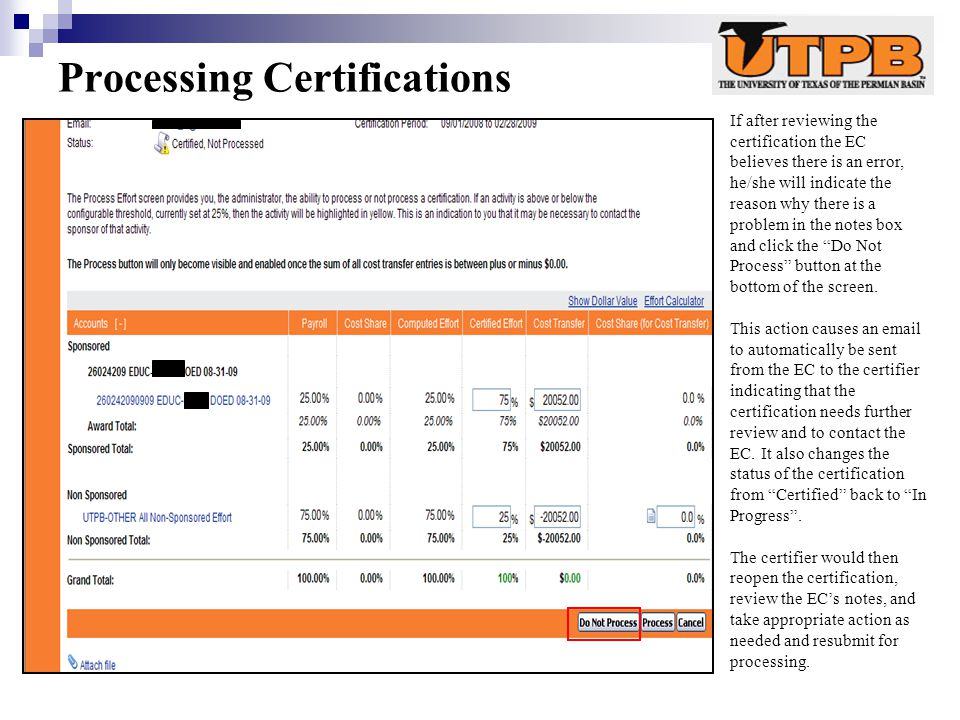 Processing Certifications If after reviewing the certification the EC believes there is an error, he/she will indicate the reason why there is a problem in the notes box and click the Do Not Process button at the bottom of the screen.