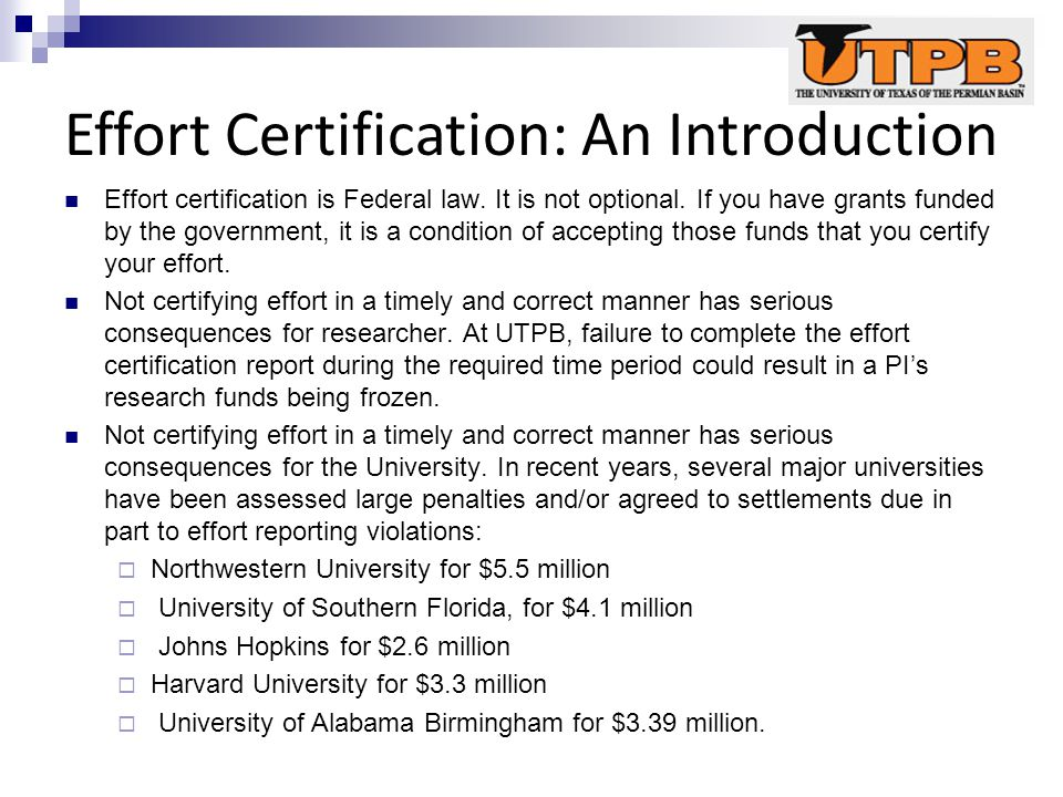 Effort Certification: An Introduction Effort certification is Federal law.
