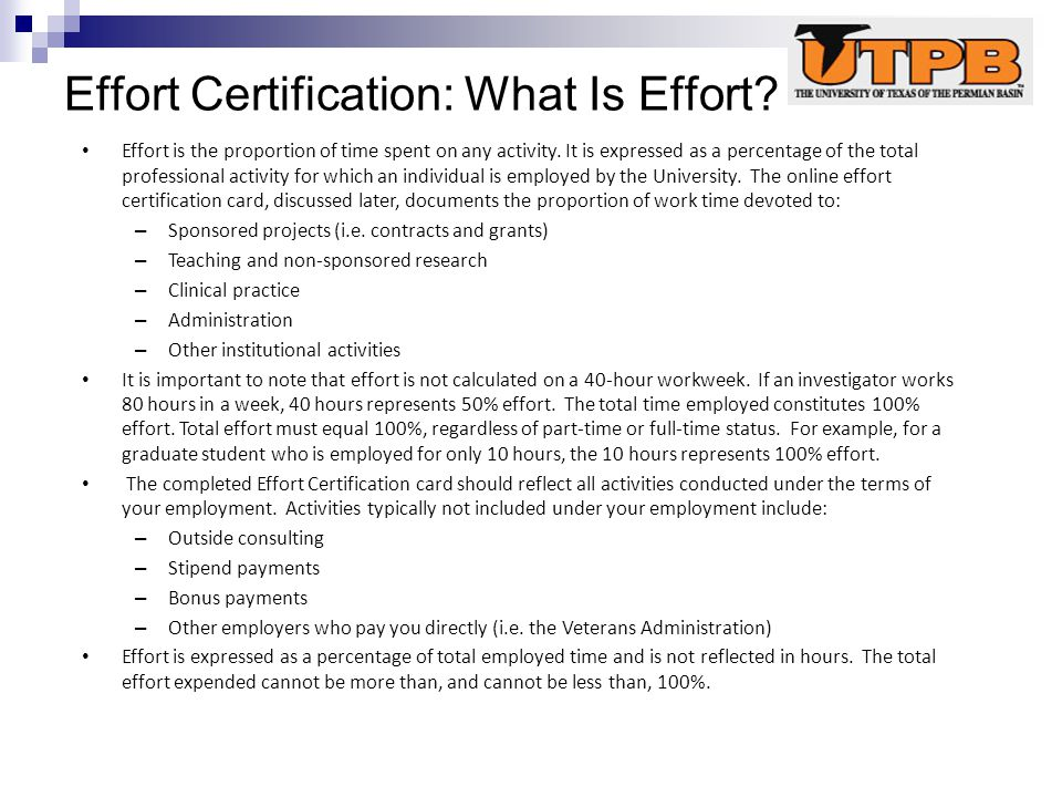 Effort Certification: What Is Effort. Effort is the proportion of time spent on any activity.