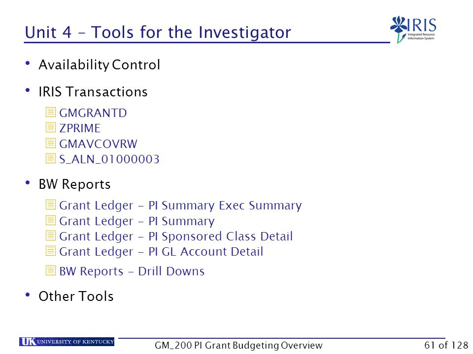Unit 4 Tools for the Investigator GM_200 PI Grant Budgeting Overview60 of 128