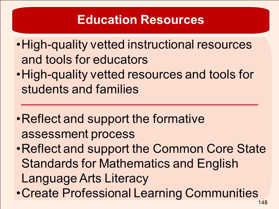 TOM TORLAKSON State Superintendent of Public Instruction 148 High-quality vetted instructional resources and tools for educators High-quality vetted r