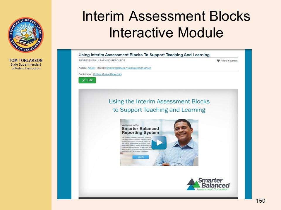 TOM TORLAKSON State Superintendent of Public Instruction Interim Assessment Blocks Interactive Module 150