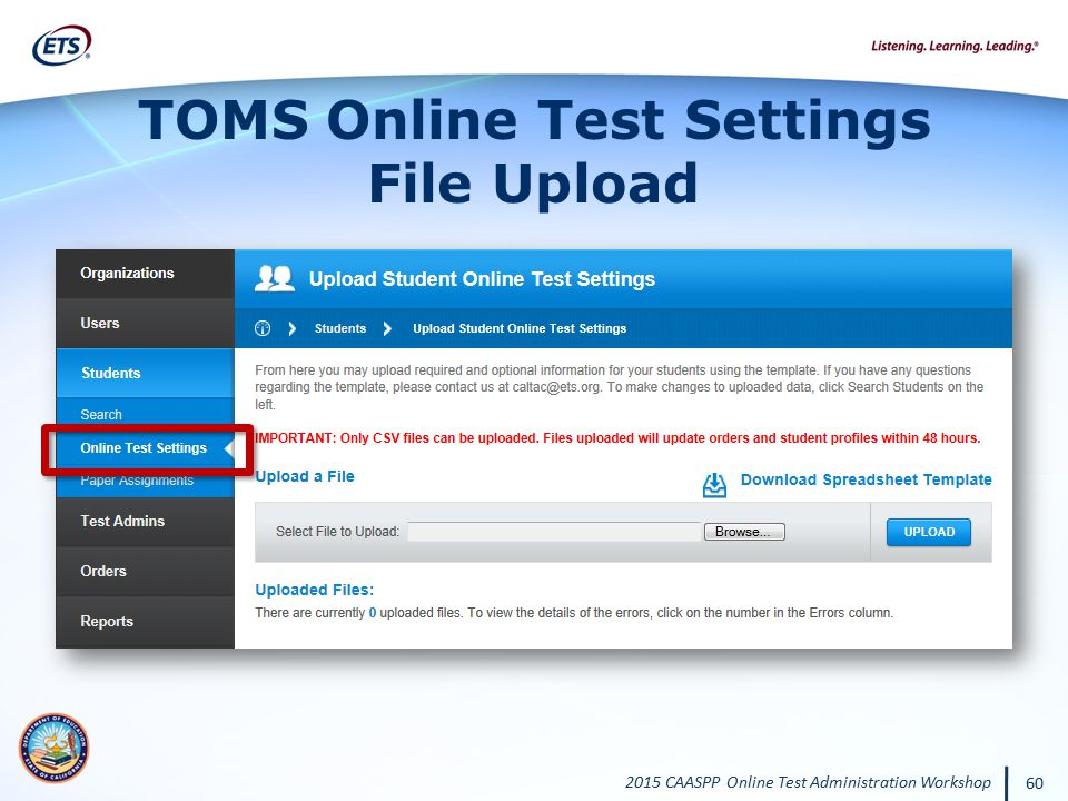 2015 CAASPP Online Test Administration Workshop 60 TOMS Online Test Settings File Upload