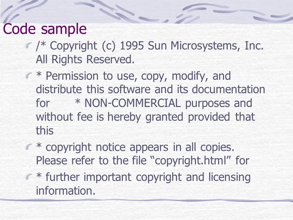 Code sample /* Copyright (c) 1995 Sun Microsystems, Inc. All Rights Reserved. * Permission to use, copy, modify, and distribute this software and its