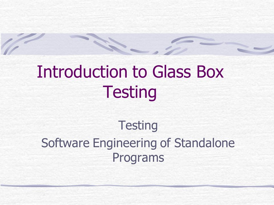 What is Glass Box Testing.