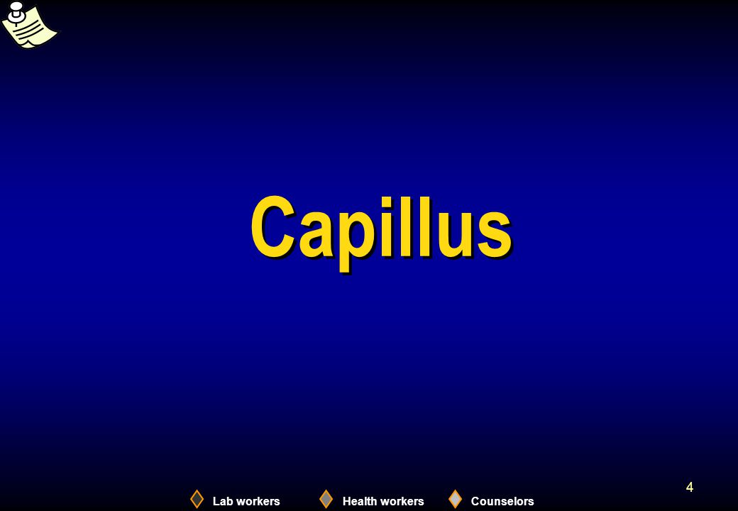 Lab workersHealth workersCounselors 5 Capillus: Getting Ready 1.