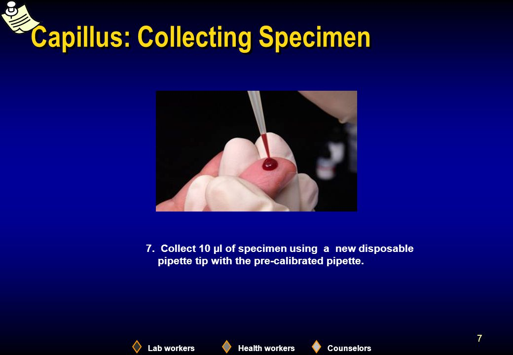 Lab workersHealth workersCounselors 7 Capillus: Collecting Specimen 7.