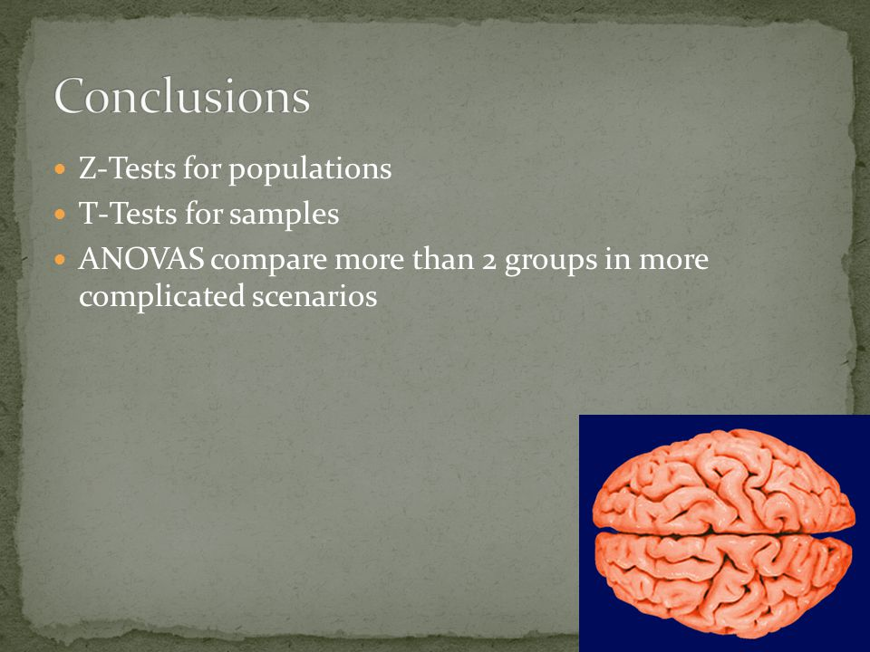 Z-Tests for populations T-Tests for samples ANOVAS compare more than 2 groups in more complicated scenarios