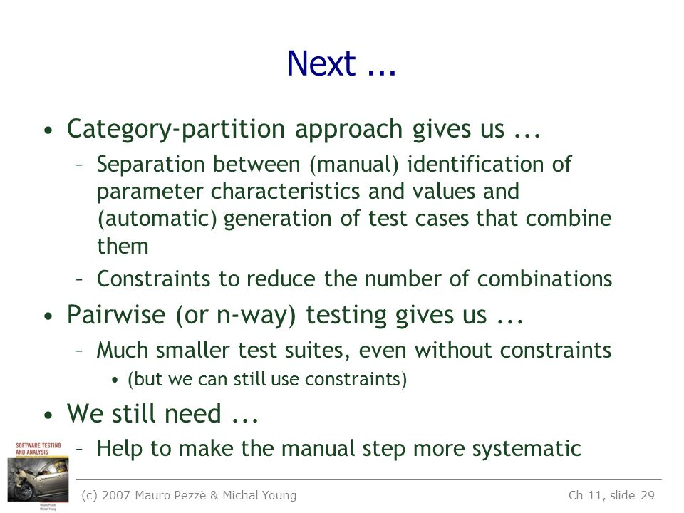 (c) 2007 Mauro Pezzè & Michal Young Ch 11, slide 29 Next...