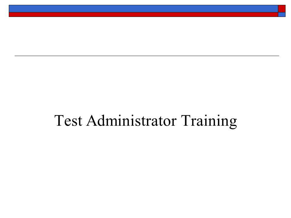 Test Administrator Training