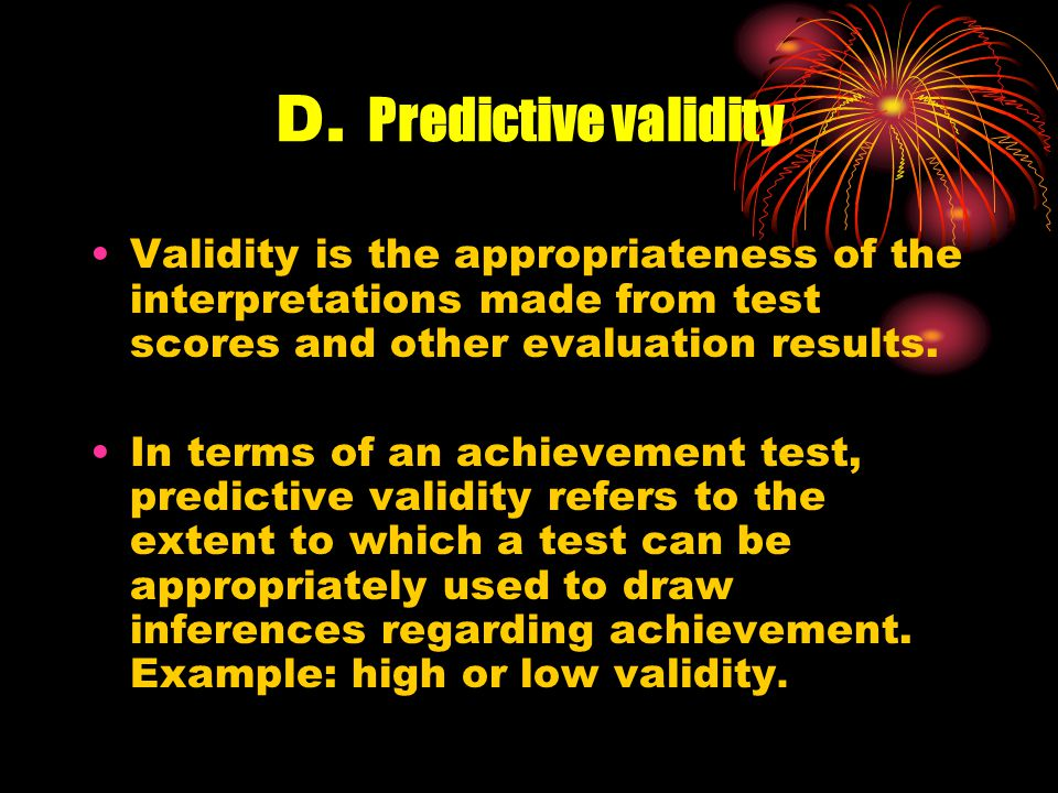 C. Reliability Reliability refers to the consistency of assessment results.