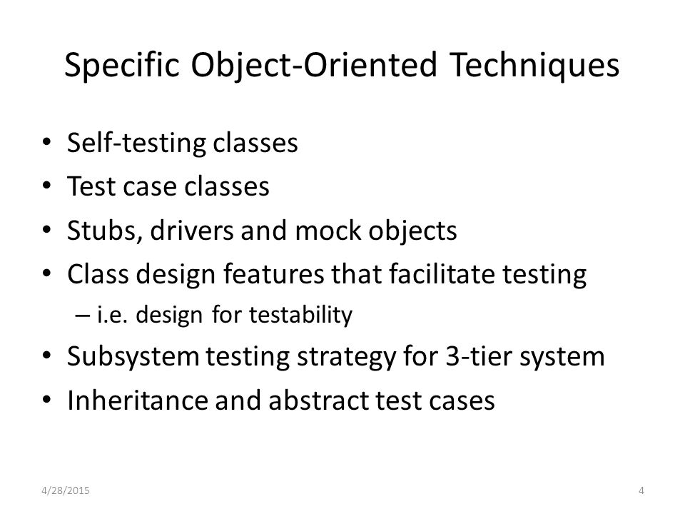 5 Self-Testing Classes Each class has a main method that is used for testing Except for the class with the real main method that is used to start the program Testing a class A with its main() method: Create an instance of the class A Call its methods, checking the results Report results of tests 4/28/2015
