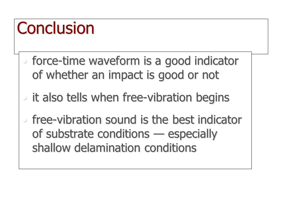 Conclusion force-time waveform is a good indicator of whether an impact is good or notforce-time waveform is a good indicator of whether an impact is