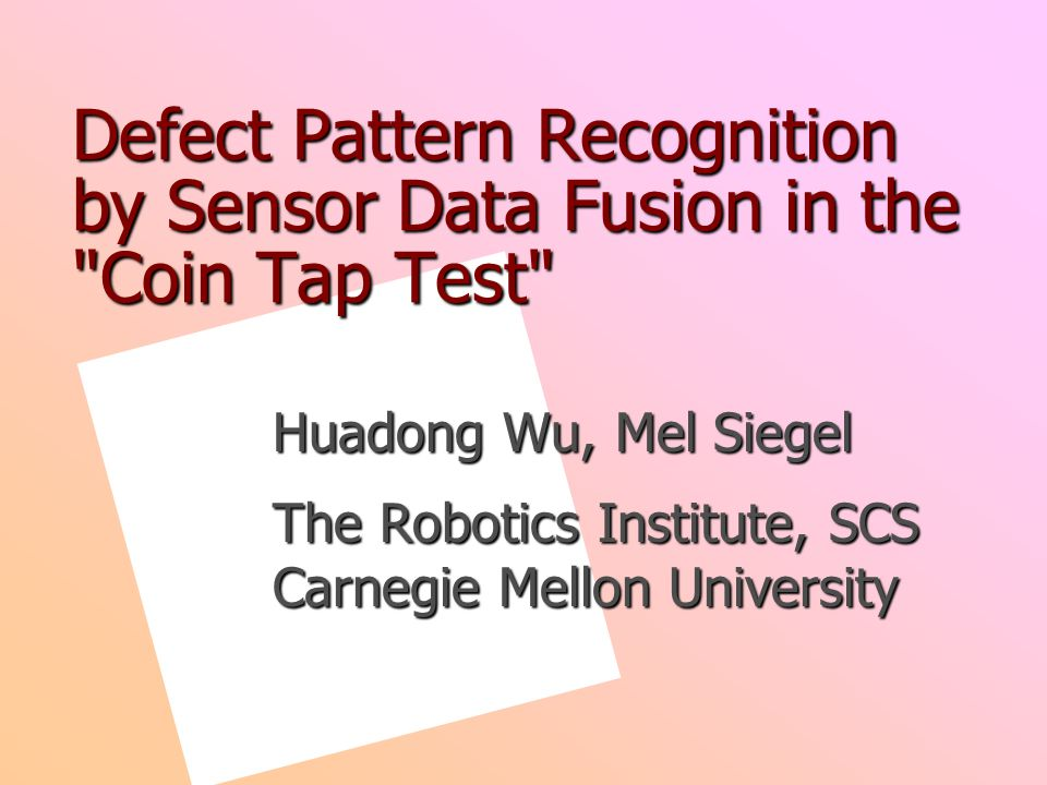 Defect Pattern Recognition by Sensor Data Fusion in the