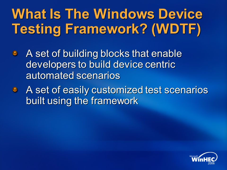 What Is The Windows Device Testing Framework.