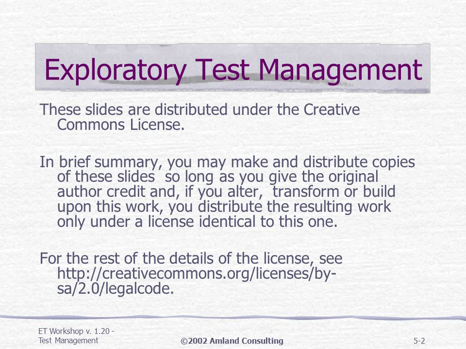 ET Workshop v.1.20 - Test Management©2002 Amland Consulting5-22 1.