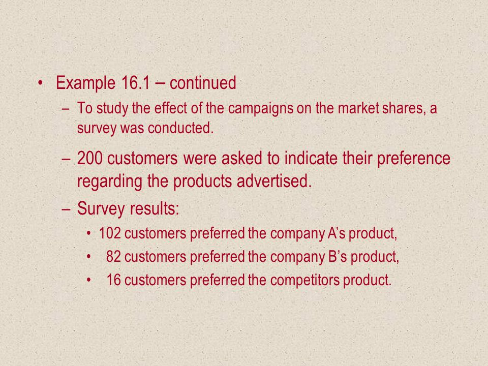 Example 16.1 – continued Can we conclude at 5% significance level that the market shares were affected by the advertising campaigns?