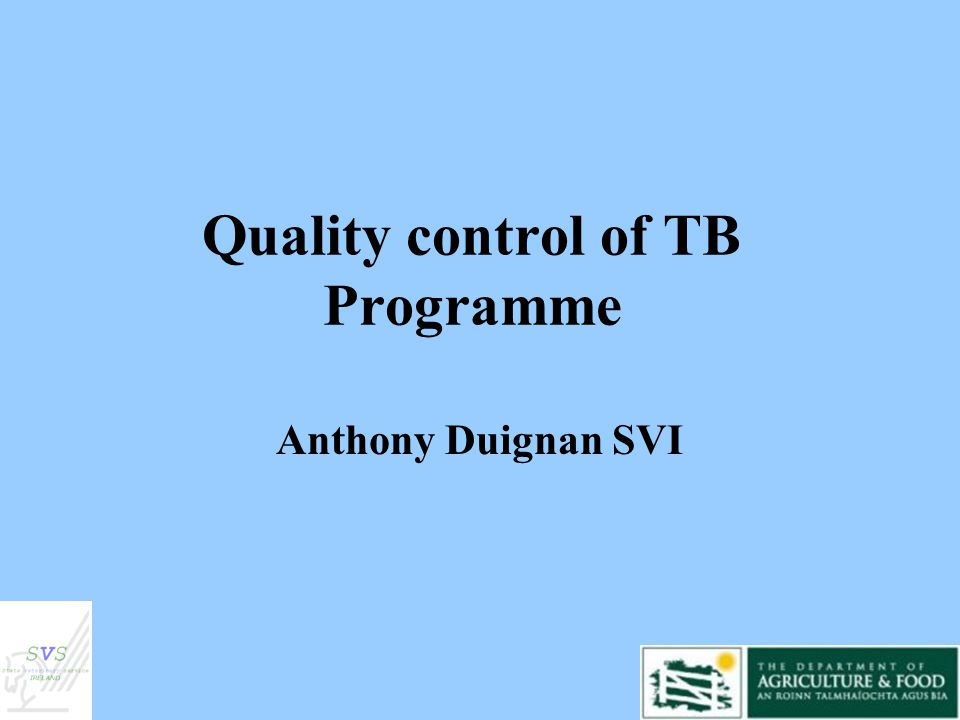 Quality control of TB Programme Anthony Duignan SVI