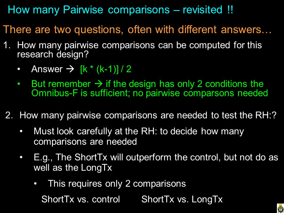 How many Pairwise comparisons – revisited !! There are two questions, often with different answers… 1.How many pairwise comparisons can be computed fo