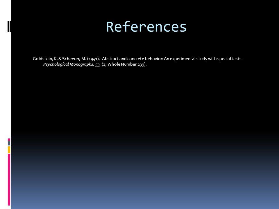 References Goldstein, K. & Scheerer, M. (1941).