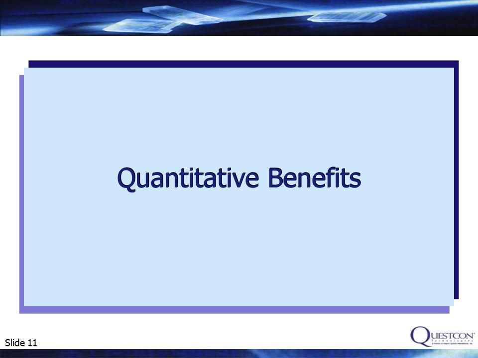 Slide 11 Quantitative Benefits