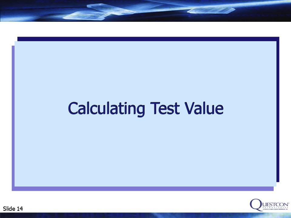 Slide 14 Calculating Test Value