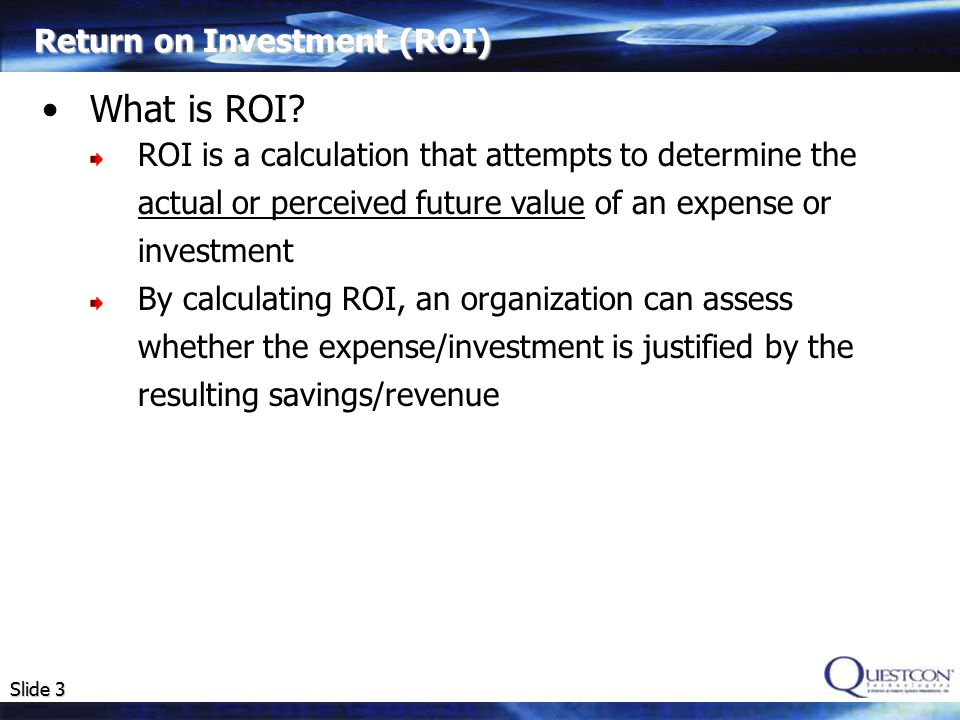 Slide 4 Return on Investment (ROI) How is ROI calculated.