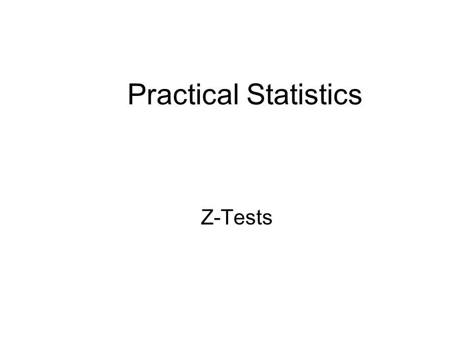 Practical Statistics Z-Tests