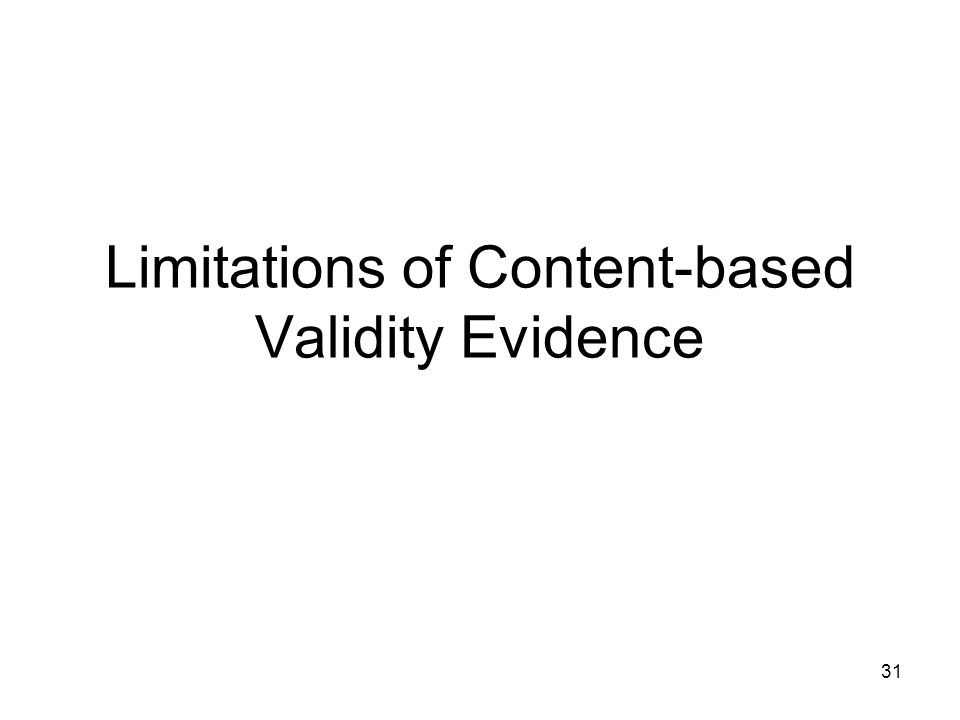31 Limitations of Content-based Validity Evidence