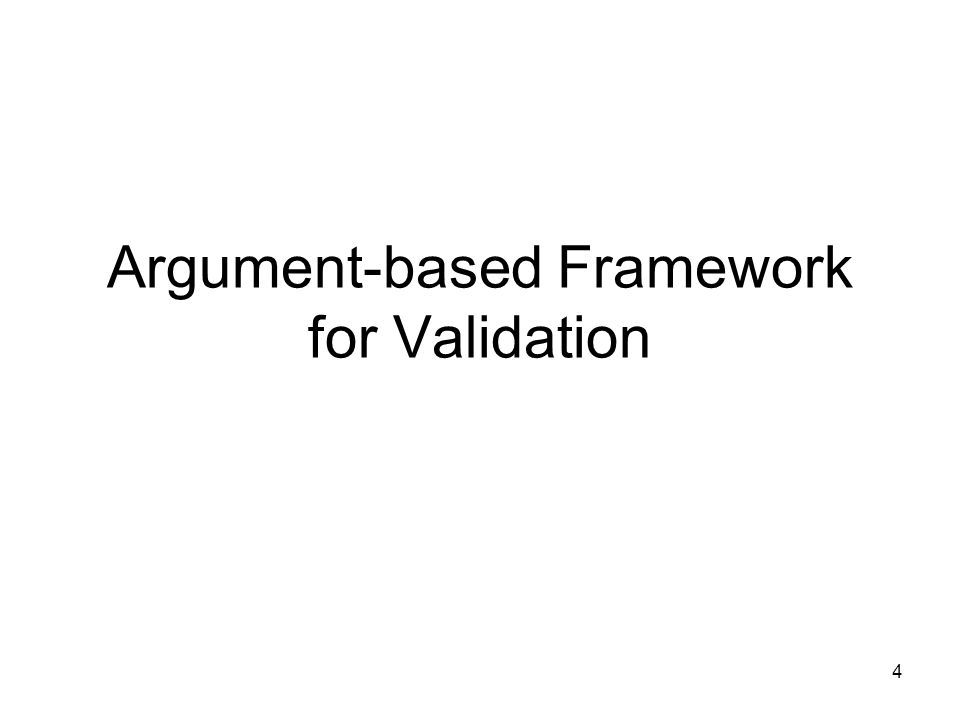 4 Argument-based Framework for Validation