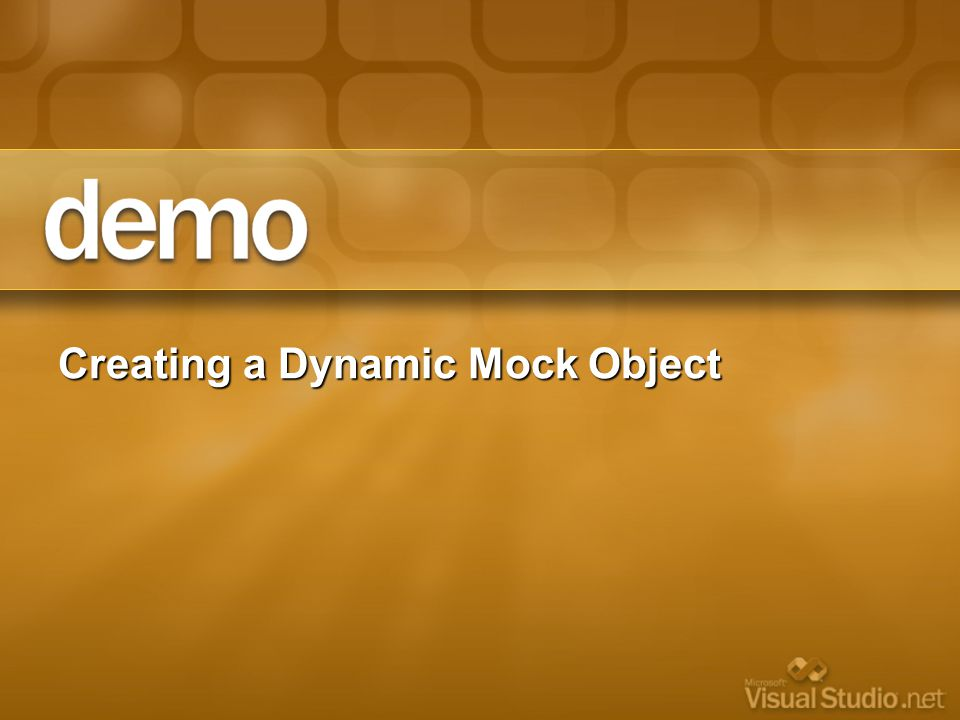Creating a Dynamic Mock Object