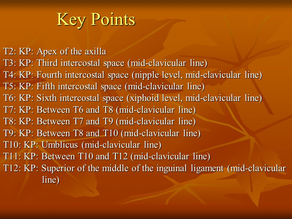 Key Points T2: KP: Apex of the axilla T3: KP: Third intercostal space (mid-clavicular line) T4: KP: Fourth intercostal space (nipple level, mid-clavic